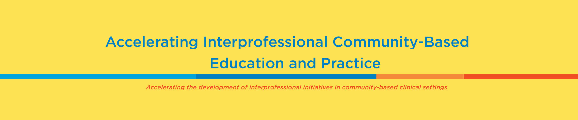 Accelerating Interprofessional Community-Based Education and Practice